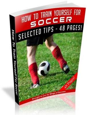 Product picture How To Train Yourself For Soccer